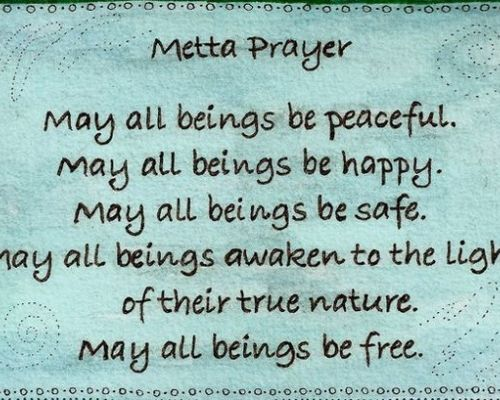 Metta Meditation: A loving kindness prayer for all beings
